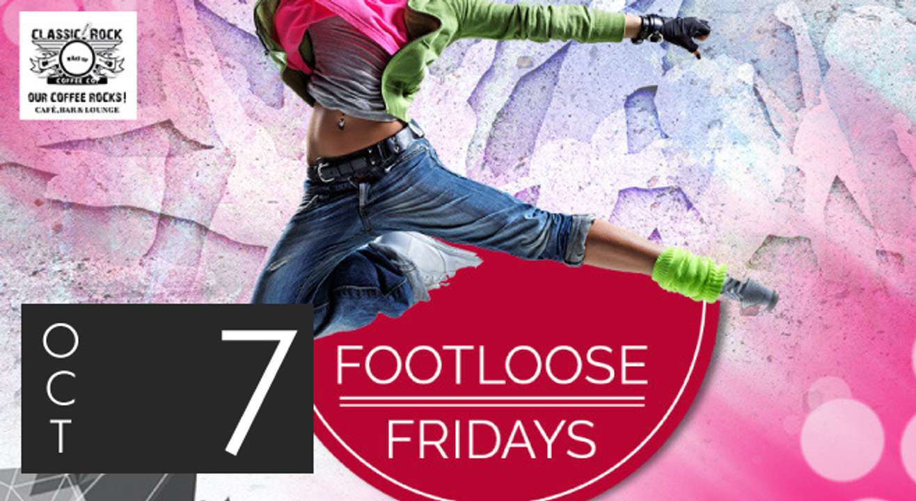 Classic Rock Coffee Co. presents Footloose Fridays