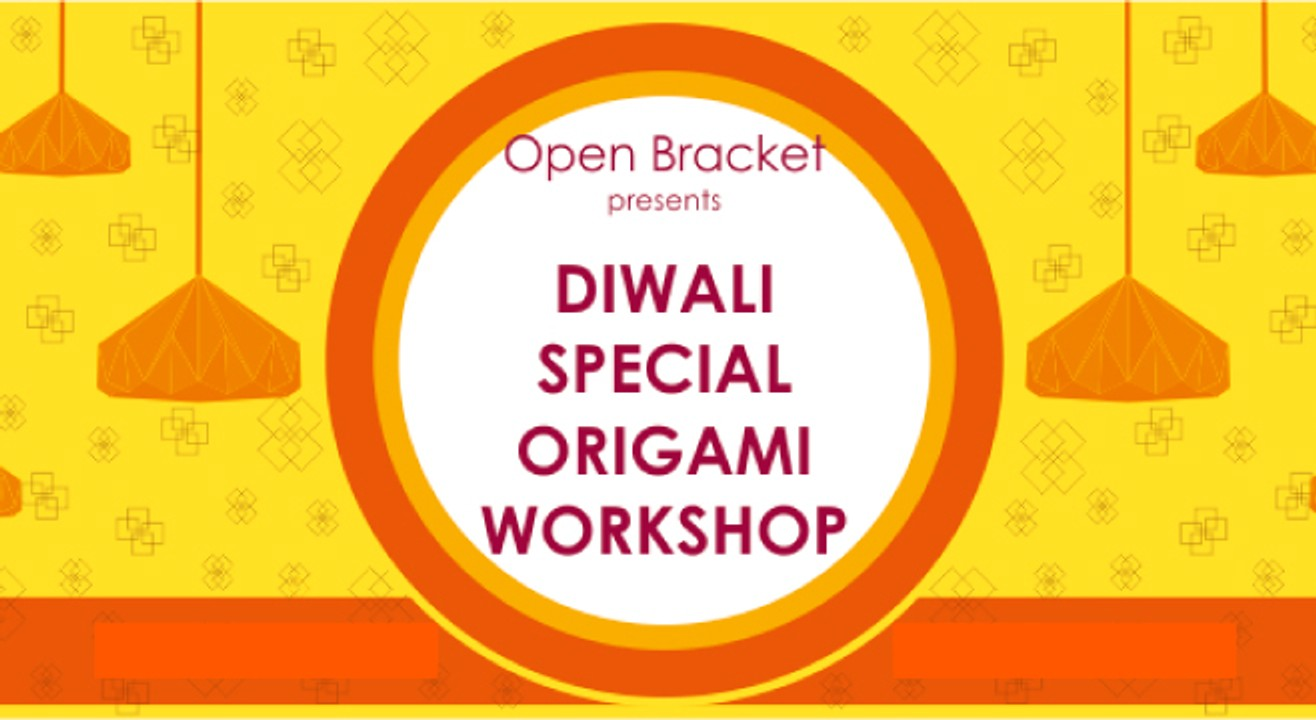 Open Bracket presents- Diwali Special Origami Workshop